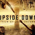 Upside Down: il cineracconto illogico di un film sottosopra
