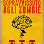 Diario Di Un Sopravvissuto Agli Zombie… che purtroppo non è andato perso